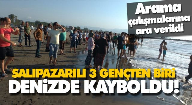 SALIPAZARILI 3 GENÇTEN BİRİ DENİZDE KAYBOLDU!