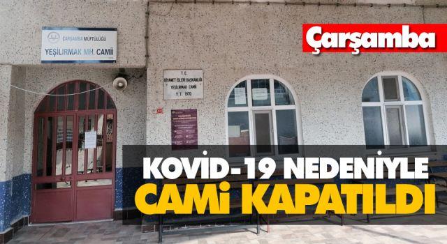 KOVİD-19 NEDENİYLE CAMİ KAPATILDI