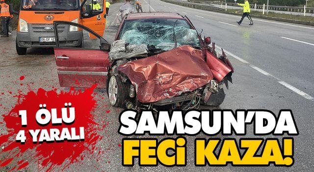 SAMSUN'DA FECİ KAZA! 1 ÖLÜ 4 YARALI