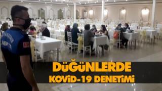DÜĞÜNLERDE KOVİD-19 DENETİMİ