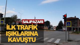 SALIPAZARI, İLK TRAFİK IŞIKLARINA KAVUŞTU